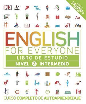 ENGLISH FOR EVERYONE - LIBRO DE ESTUDIO - NIVEL 3 INTERMEDIO