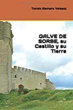 GALVE DE SORBE, SU CASTILLO Y SU TIERRA