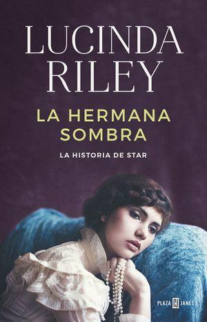 LA HERMANA SOMBRA : LA HISTORIA DE STAR