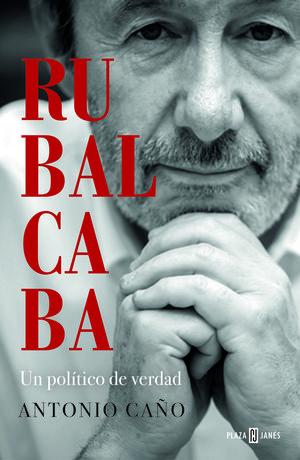 RUBALCABA : UN POLÍTICO DE VERDAD