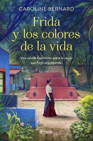 FRIDA KAHLO Y LOS COLORES DE LA VIDA