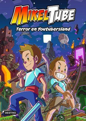 MIKELTUBE 5. TERROR EN YOUTUBERLANDIA