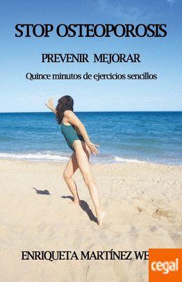 STOP OSTEOPOROSIS : PREVENIR Y MEJORAR QUINCE MINUTOS DE EJERCICIOS SENCILLOS