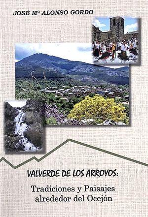 VALVERDE DE LOS ARROYOS : TRADICIONES Y PAISAJES ALREDEDOR DEL OCEJÓN