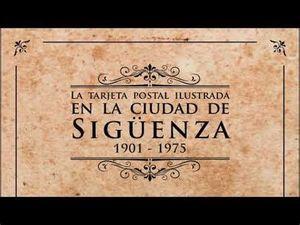 LA TARJETA POSTAL ILUSTRADA EN LA CIUDAD DE SIGÜENZA, 1901-1975