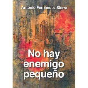 NO HAY ENEMIGO PEQUEÑO