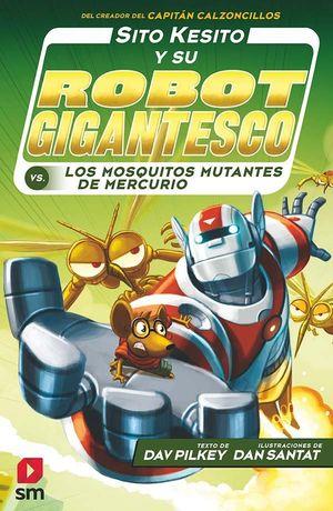 SITO KESITO Y SU ROBOT GIGANTESCO 2. LOS MOSQUITOS MUTANTES DE MERCURIO