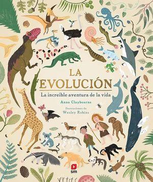 LA EVOLUCIÓN : LA INCREÍBLE AVENTURA DE LA VIDA