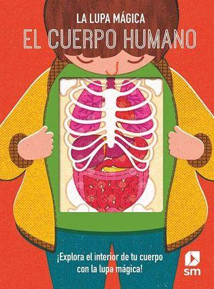 LA LUPA MÁGICA. EL CUERPO HUMANO