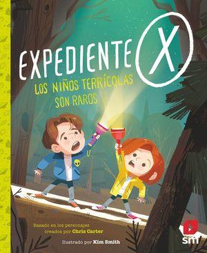 EXPEDIENTE X. LOS NIÑOS TERRÍCOLAS SON RAROS