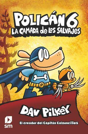 POLICAN 6. LA CAMADA DE LOS SALVAJES