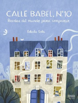CALLE BABEL, N. 10 : RECETAS DEL MUNDO PARA COMPARTIR