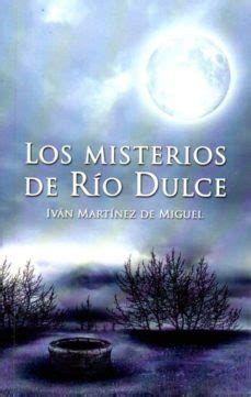 LOS MISTERIOS DE RÍO DULCE