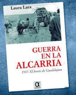 GUERRA EN LA ALCARRIA. 1937: EL FRENTE DE GUADALAJARA