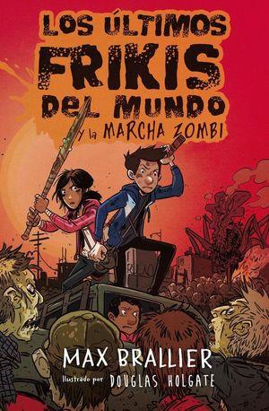 ULTIMOS FRIKIS DEL MUNDO Y LA MARCHA ZOMBI,LOS 2 -