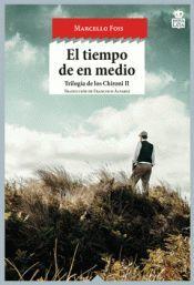 EL TIEMPO DE EN MEDIO. TRILOGIA DE LOS CHIRONI II