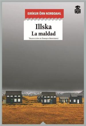 ILLSKA : LA MALDAD