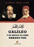 GALILEO Y SU AMIGO EL PAPA URBANO VIII