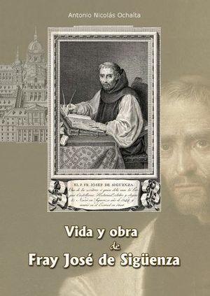 VIDA Y OBRA DE FRAY JOSÉ DE SIGÜENZA