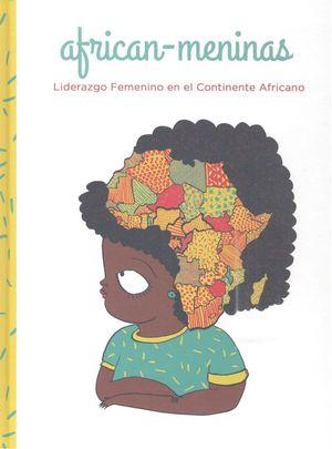 AFRICAN MENINAS : LIDERAZGO FEMENINO EN EL CONTINENTE AFRICANO