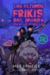 ULTIMOS FRIKIS DEL MUNDO Y EL REY DE LAS PESADILLA