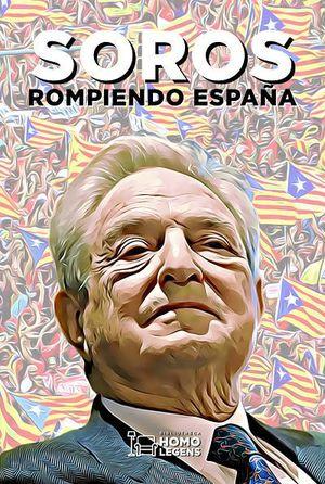 SOROS : ROMPIENDO ESPAÑA
