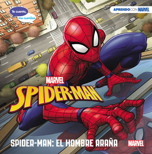 SPIDER-MAN: EL HOMBRE ARAÑA TE CUENTO ME