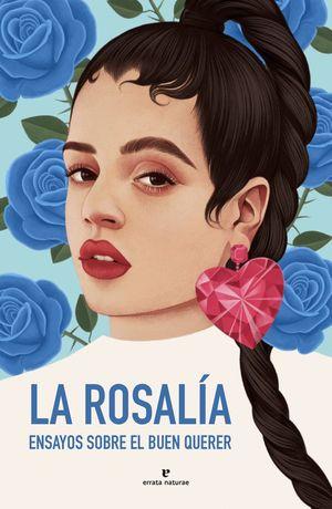 ROSALIA,LA - ENSAYOS SOBRE EL BUEN QUERER