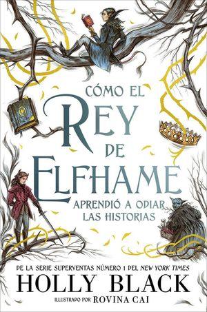 COMO EL REY DE ELFHAME APRENDIO A ODIAR LOS CUENTO