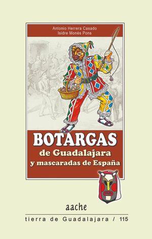 BOTARGAS DE GUADALAJARA Y MASCARADAS DE ESPAÑA