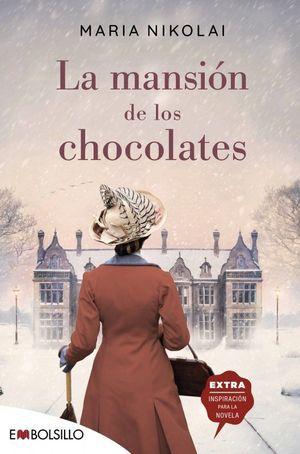 LA MANSIÓN DE LOS CHOCOLATES : UNA NOVELA TAN INTENSA Y TENTADORA COMO EL CHOCOLATE