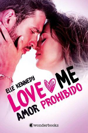 AMOR PROHIBIDO : LOVE ME 1