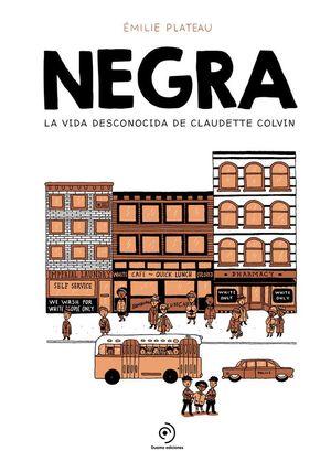 NEGRA - LA VIDA DESCONOCIDA DE CLAUDETTE COLVIN