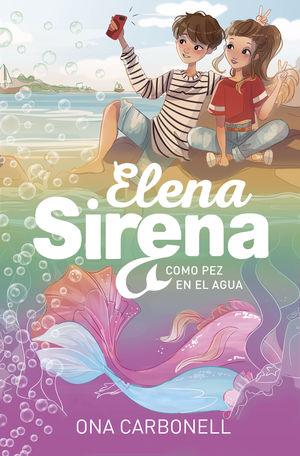 ELENA SIRENA 3. COMO PEZ EN EL AGUA
