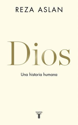 DIOS : UNA HISTORIA HUMANA