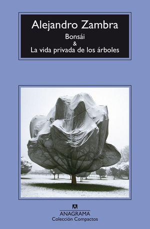 BONSAI Y LA VIDA PRIVADA DE LOS ÁRBOLES