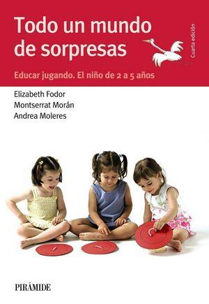 TODO UN MUNDO DE SORPRESAS : EDUCAR JUGANDO : EL NIÑO DE 2 A 5 AÑOS