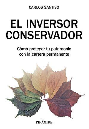 EL INVERSOR CONSERVADOR : CÓMO PROTEGER TU PATRIMONIO CON LA CARTERA PERMANENTE