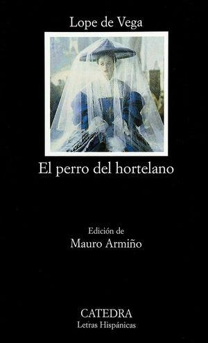 EL PERRO DEL HORTELANO. CÁTEDRA