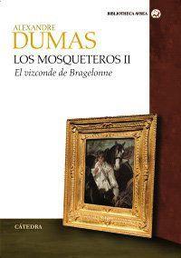LOS MOSQUETEROS : EL VIZCONDE DE BRAGELONNE