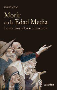 MORIR EN LA EDAD MEDIA : LOS HECHOS Y LOS SENTIMIENTOS