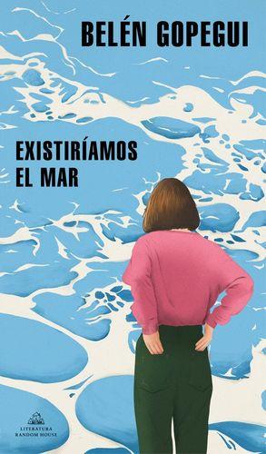 EXISTIRIAMOS EL MAR