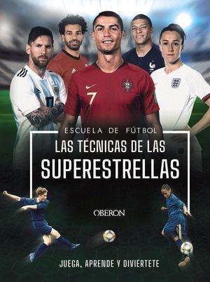 ESCUELA DE FÚTBOL LAS TÉCNICAS DE LAS SUPERESTRELLAS