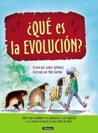 ¿QUÉ ES LA EVOLUCIÓN?. CÓMO HAN CAMBIADO LOS ANIMALES Y LAS PLANTAS A LO LARGO DE MILES DE MILLONES
