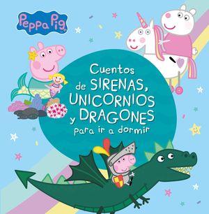 PEPPA PIG. CUENTOS DE SIRENAS,UNICORNIOS