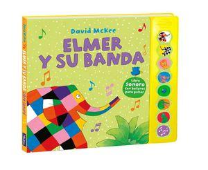 ELMER Y SU BANDA (LIBRO DE SONIDOS)