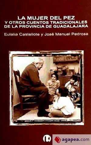 LA MUJER DEL PEZ : Y OTROS CUENTOS TRADICIONALES DE GUADALAJARA