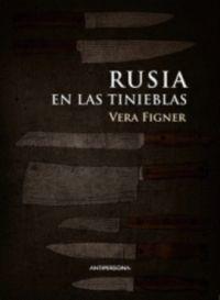 RUSIA EN LAS TINIEBLAS : AUTOBIOGRAFÍA DE UNA NIHILISTA