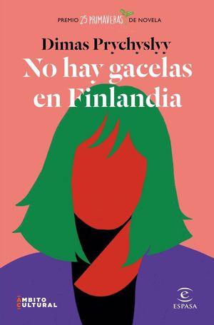 NO HAY GACELAS EN FINLANDIA (PREMIO 25 PRIMAVERAS DE NOVELA)