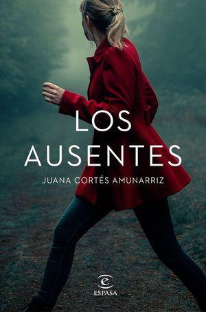 LOS AUSENTES DE JUANA CORTES AMUNARRIZ